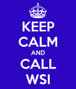 Poster: KEEP CALM AND CALL WSI