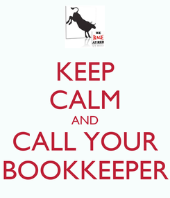 Poster: KEEP CALM AND CALL YOUR BOOKKEEPER
