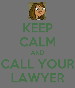 Poster: KEEP CALM AND CALL YOUR LAWYER