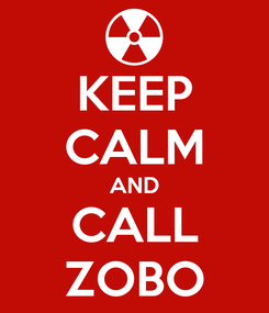 Poster: KEEP CALM AND CALL ZOBO