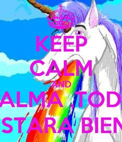 Poster: KEEP CALM AND CALMA ,TODO ESTARA BIEN