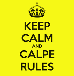 Poster: KEEP CALM AND CALPE RULES