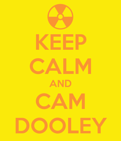 Poster: KEEP CALM AND CAM DOOLEY