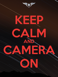 Poster: KEEP CALM AND CAMERA ON
