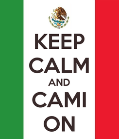 Poster: KEEP CALM AND CAMI ON