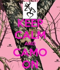 Poster: KEEP CALM AND CAMO ON