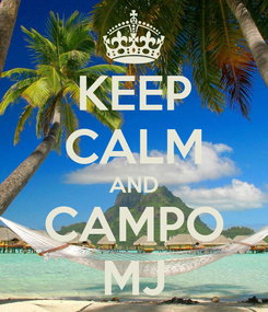 Poster: KEEP CALM AND CAMPO MJ