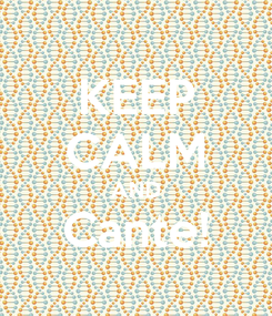 Poster: KEEP CALM AND Cante!