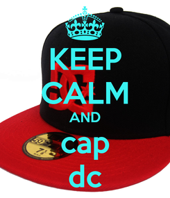 Poster: KEEP CALM AND cap dc
