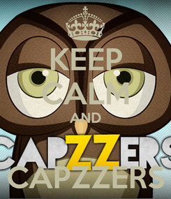 Poster: KEEP CALM AND  CAPZZERS