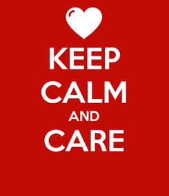 Poster: KEEP CALM AND CARE