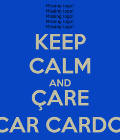 Poster: KEEP CALM AND ÇARE OSCAR CARDOZO