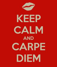 Poster: KEEP CALM AND CARPE DIEM