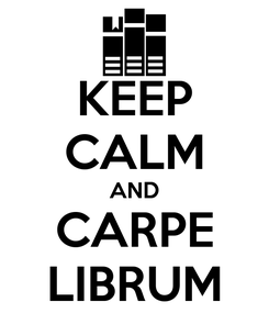 Poster: KEEP CALM AND CARPE LIBRUM