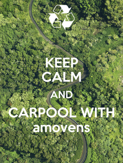 Poster: KEEP CALM AND CARPOOL WITH amovens