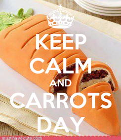 Poster: KEEP CALM AND CARROTS DAY