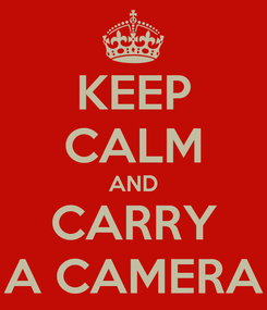 Poster: KEEP CALM AND CARRY A CAMERA