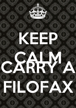 Poster: KEEP CALM AND CARRY A FILOFAX