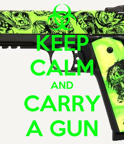 Poster: KEEP CALM AND CARRY A GUN