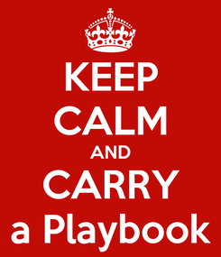 Poster: KEEP CALM AND CARRY a Playbook