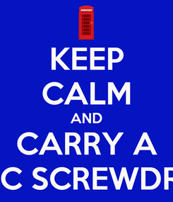 Poster: KEEP CALM AND CARRY A SONIC SCREWDRIVER