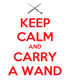 Poster: KEEP CALM AND CARRY A WAND