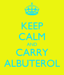Poster: KEEP CALM AND CARRY ALBUTEROL