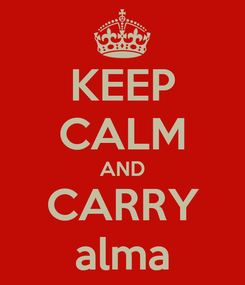 Poster: KEEP CALM AND CARRY alma