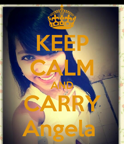Poster: KEEP CALM AND CARRY Angela
