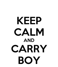 Poster: KEEP CALM AND CARRY BOY