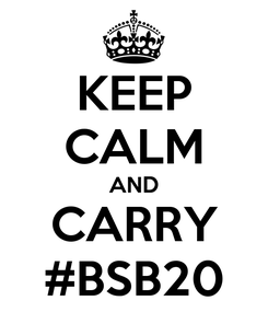 Poster: KEEP CALM AND CARRY #BSB20
