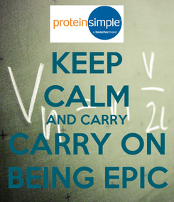 Poster: KEEP CALM AND CARRY CARRY ON BEING EPIC