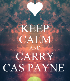 Poster: KEEP CALM AND CARRY CAS PAYNE