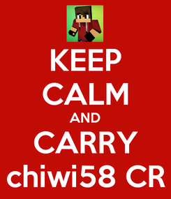 Poster: KEEP CALM AND CARRY chiwi58 CR