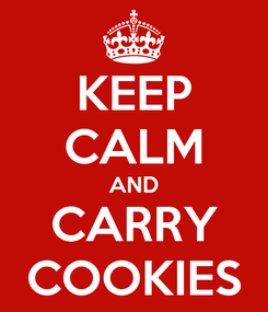 Poster: KEEP CALM AND CARRY COOKIES
