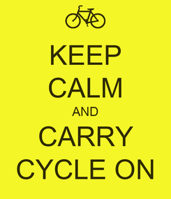 Poster: KEEP CALM AND CARRY CYCLE ON