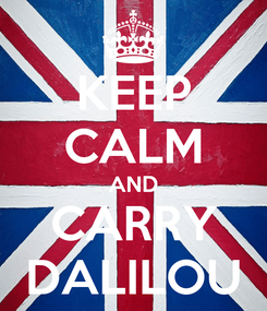 Poster: KEEP CALM AND CARRY DALILOU