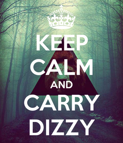 Poster: KEEP CALM AND CARRY DIZZY