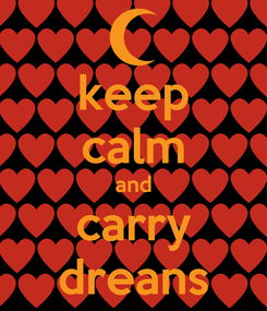 Poster: keep calm and carry dreans