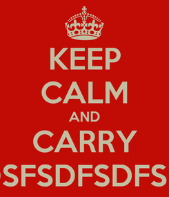 Poster: KEEP CALM AND CARRY DSFSDFSDFSD