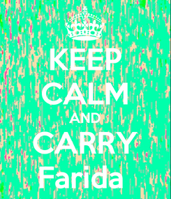 Poster: KEEP CALM AND CARRY Farida