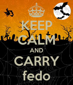 Poster: KEEP CALM AND CARRY fedo