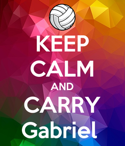 Poster: KEEP CALM AND CARRY Gabriel