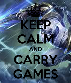Poster: KEEP CALM AND CARRY GAMES