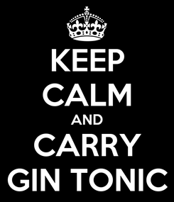 Poster: KEEP CALM AND CARRY GIN TONIC