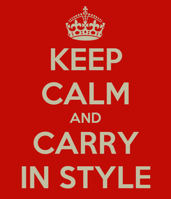 Poster: KEEP CALM AND CARRY IN STYLE