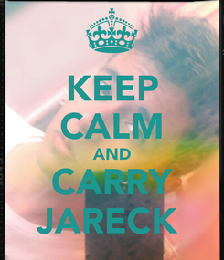 Poster: KEEP CALM AND CARRY JARECK