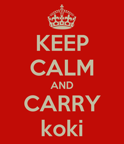 Poster: KEEP CALM AND CARRY koki