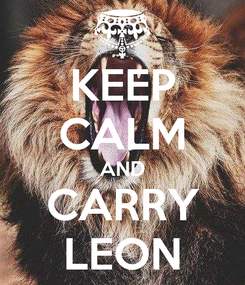 Poster: KEEP CALM AND CARRY LEON