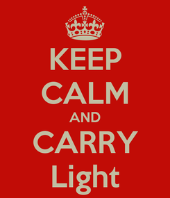 Poster: KEEP CALM AND CARRY Light